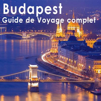 Budapest : guide de voyage complet